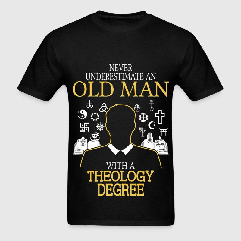 Never Underestimate Old Man With Theology Degree T-Shirts - Men's T-Shirt
