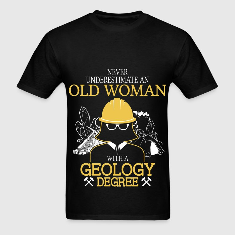 Never Underestimate Old Woman With Geology Degree T-Shirts - Men's T-Shirt