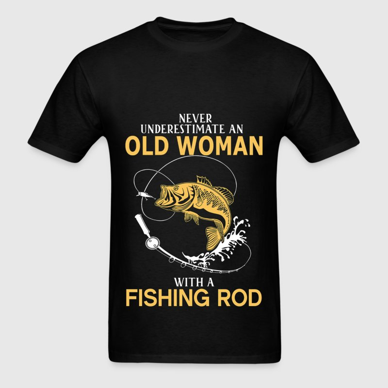 Never Underestimate Old Woman With Fishing Rod T-Shirts - Men's T-Shirt