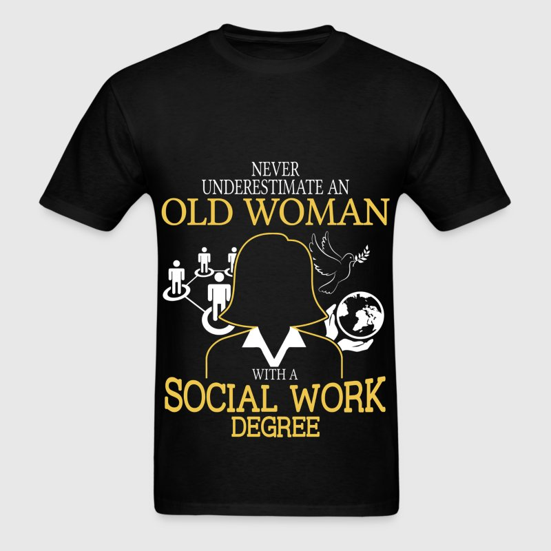 Never Underestimate Old Woman Social Work Degree T-Shirts - Men's T-Shirt