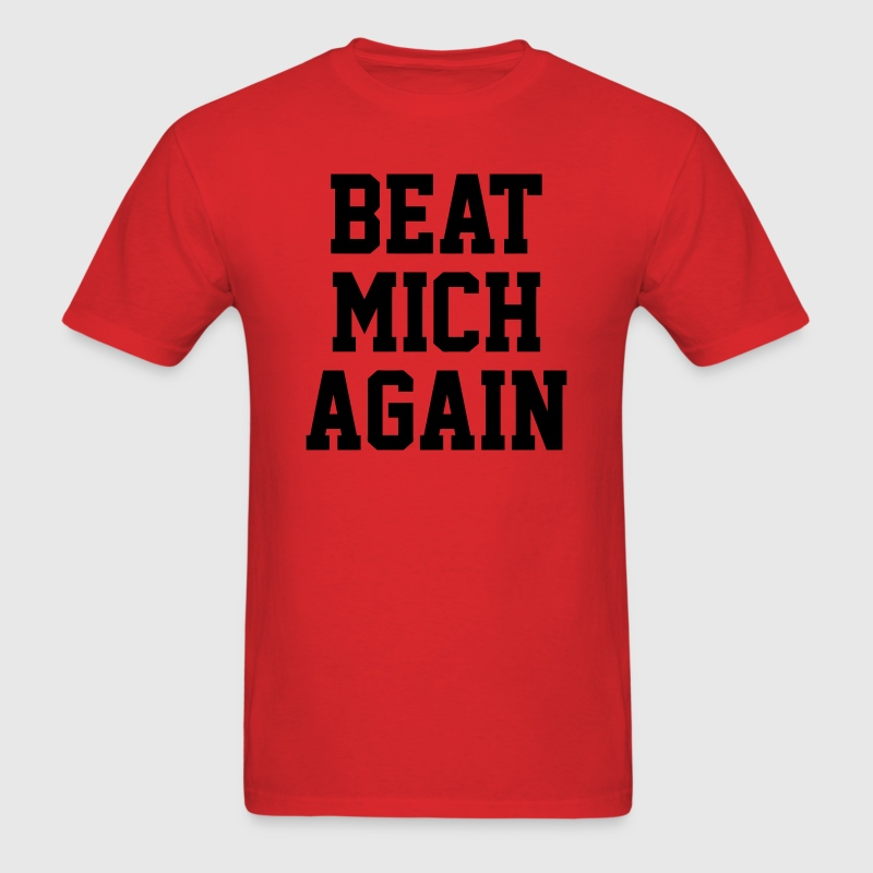 Beat Mich Again T-Shirts - Men's T-Shirt