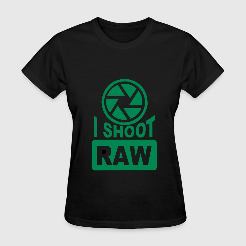 I Shoot Raw Photography Camera Photograph T-Shirts - Women's T-Shirt