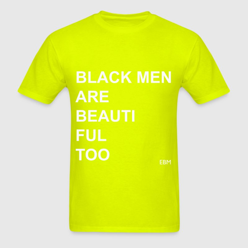Black Men Are Beautiful T-Shirt   Spreadshirt