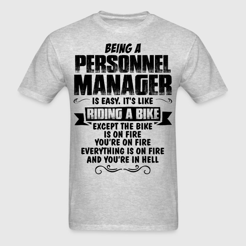 Being A Personnel Manager... T-Shirts - Men's T-Shirt