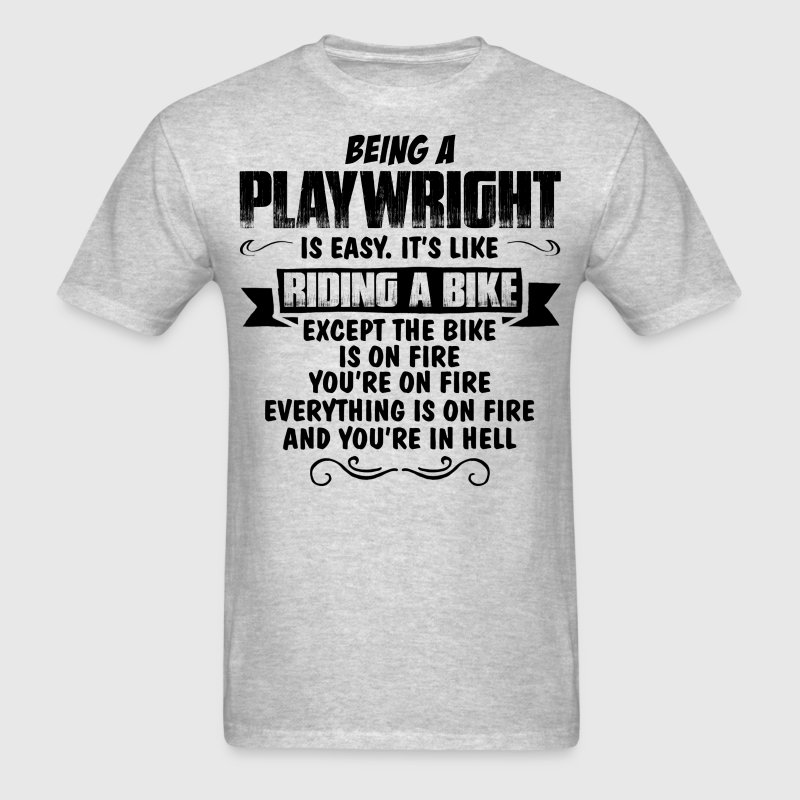 Being A Playwright.... T-Shirts - Men's T-Shirt