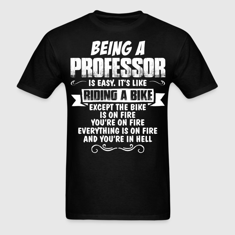 Being A Professor... T-Shirts - Men's T-Shirt