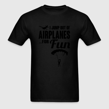 I jump out of airplanes for fun Sportswear - Men's T-Shirt