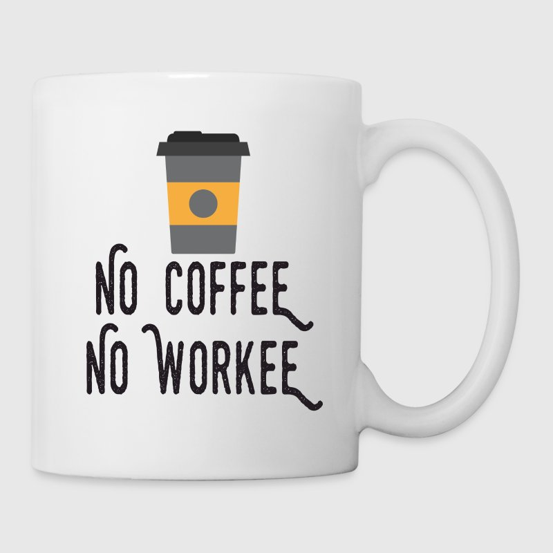 No Coffee No Workee Mugs & Drinkware - Coffee/Tea Mug