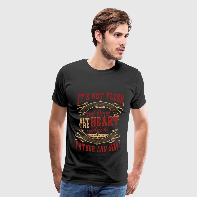 Father and son - It's not flesh or blood but heart - Men's Premium T-Shirt