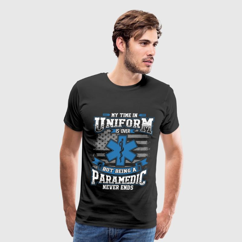 Paramedic - My time in uniform is over - Men's Premium T-Shirt