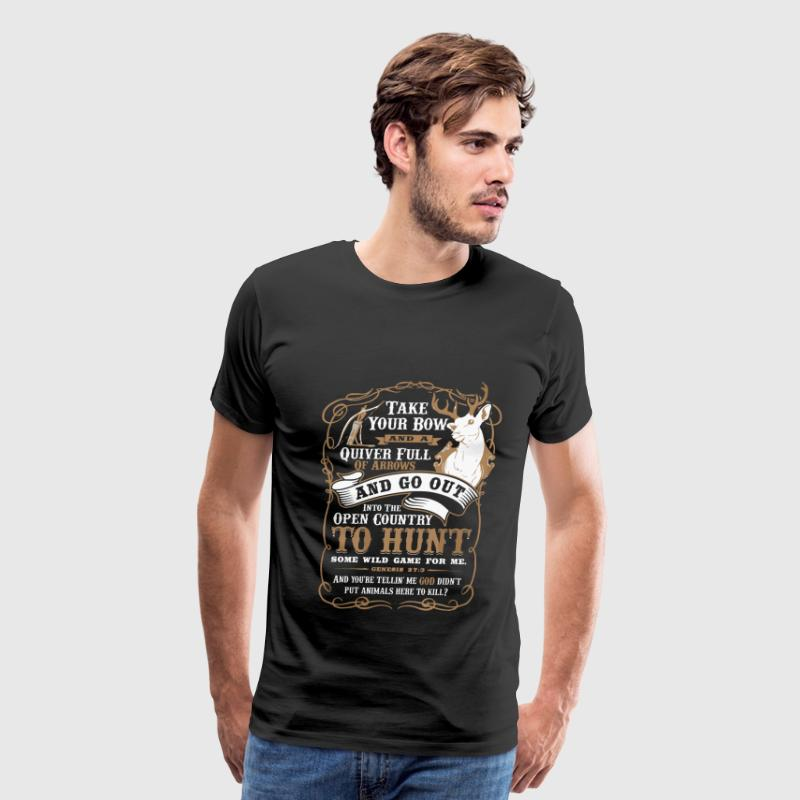 Deer hunting - Take your bow and a quiver t - shir - Men's Premium T-Shirt