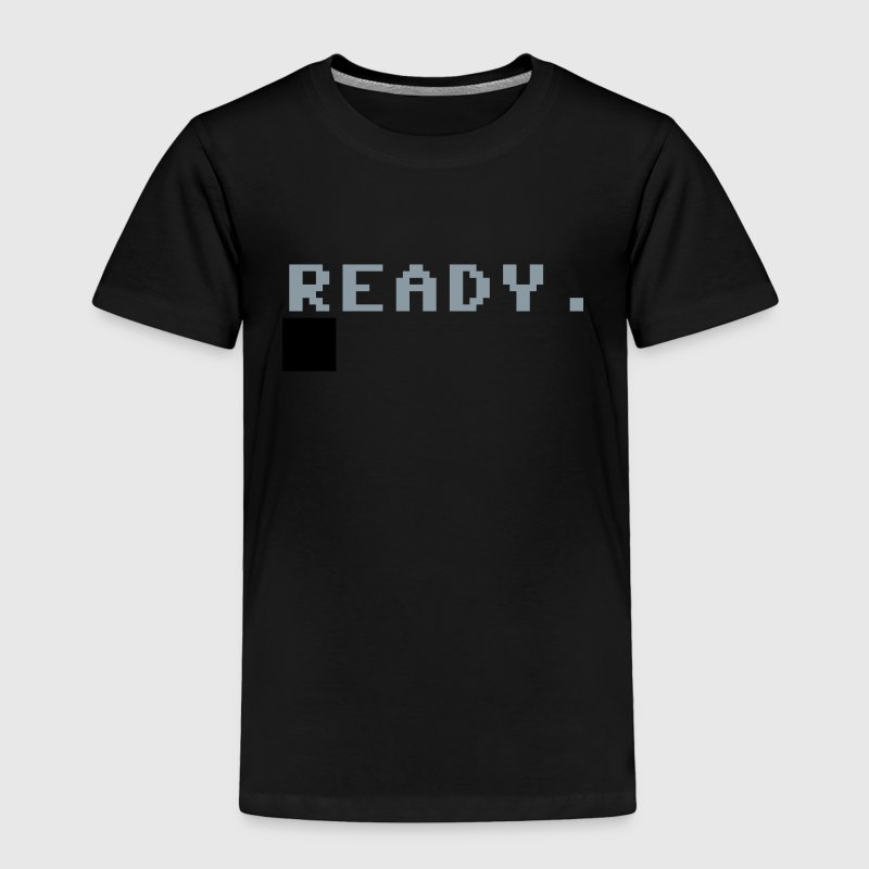 READY COMPUTER PROMPT Baby & Toddler Shirts - Toddler Premium T-Shirt