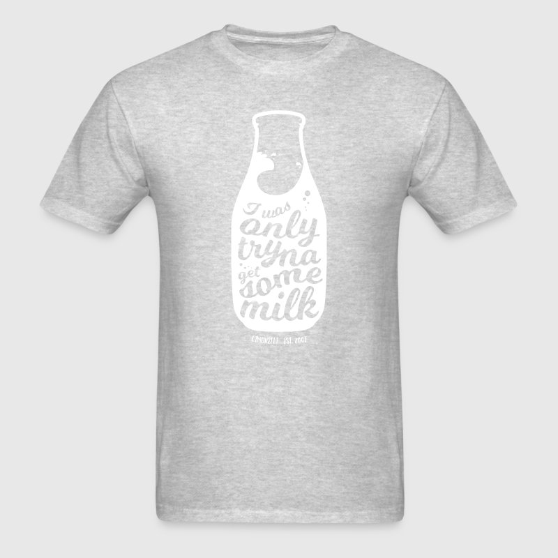 Tryna Get Some Milk  T-Shirts - Men's T-Shirt