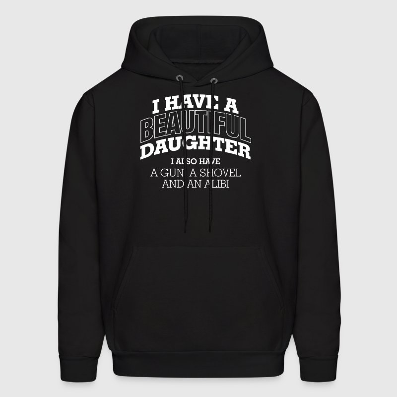 I Have A Beautiful Daughter - Men's Hoodie