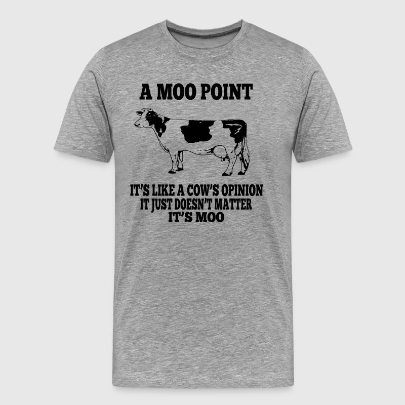 Friends Quote - Moo Point T-Shirts - Men's Premium T-Shirt
