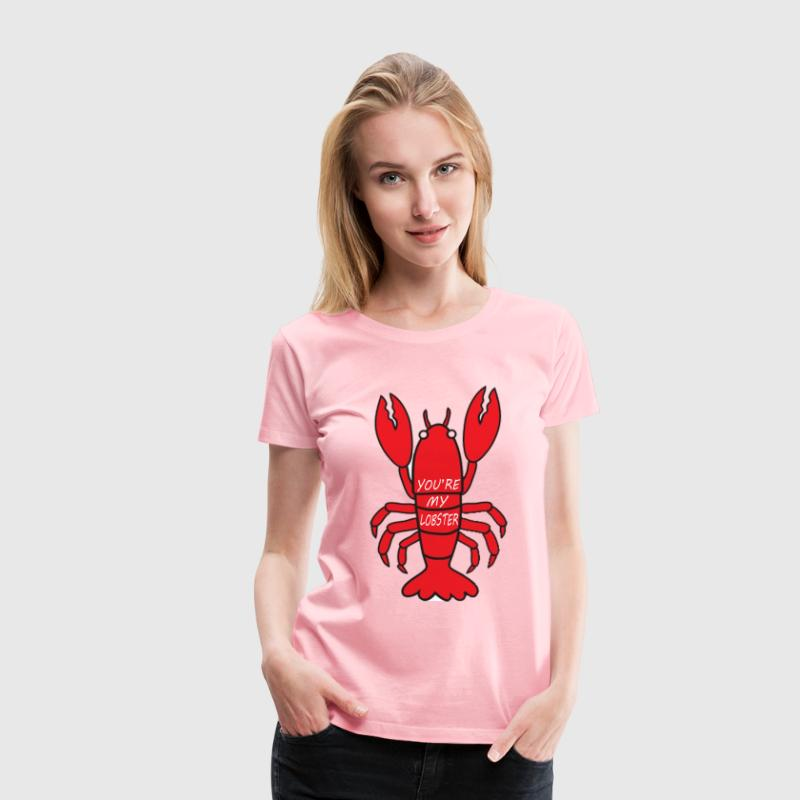 Friends Quote - You're My Lobster T-Shirts - Women's Premium T-Shirt