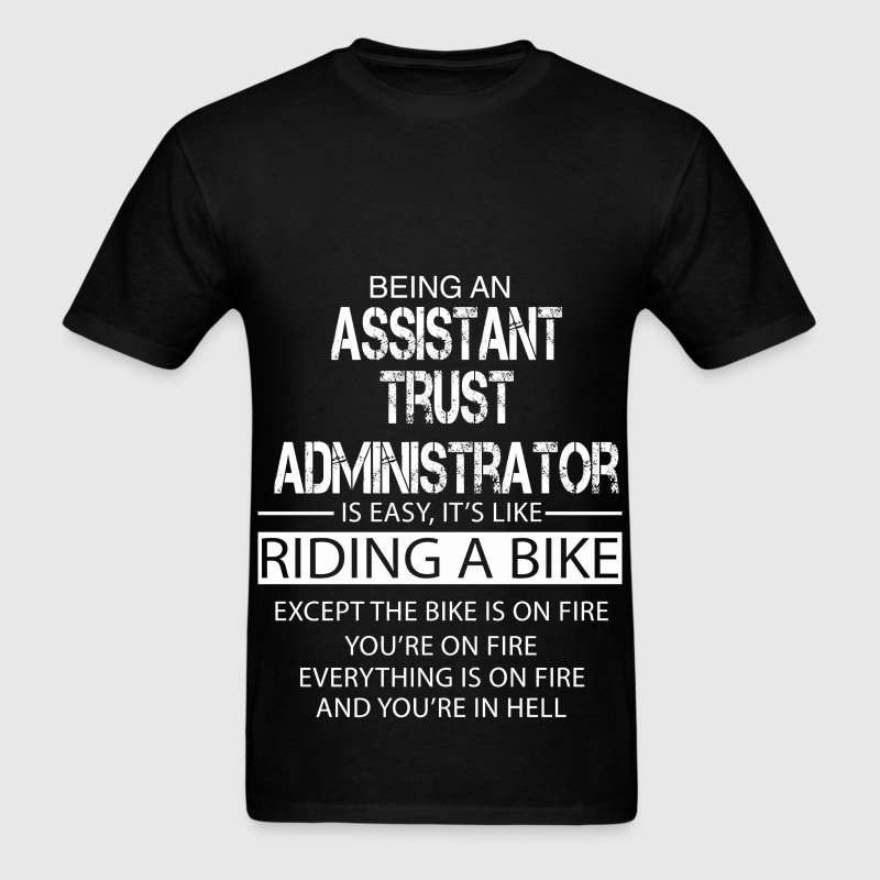 Assistant Trust Administrator T-Shirt   Spreadshirt