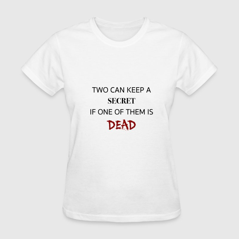 Two can keep a secret if ... dead. PLL t-shirt - Women's T-Shirt