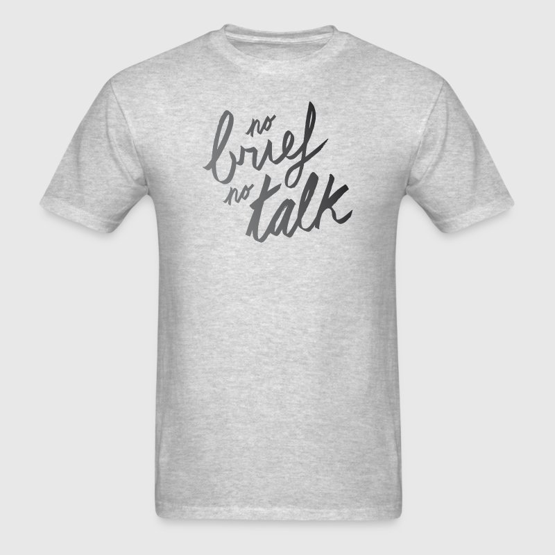No brief no talk | T-shirts Design T-Shirts - Men's T-Shirt
