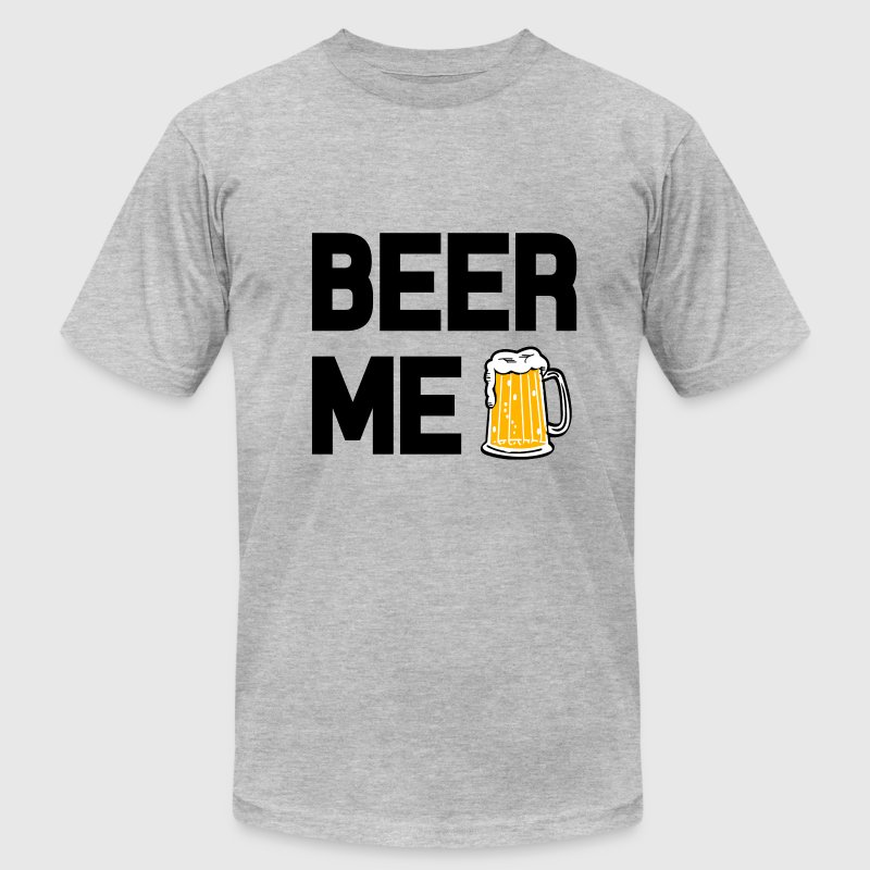 Funny Beer Me Men's shirt  - Men's T-Shirt by American Apparel
