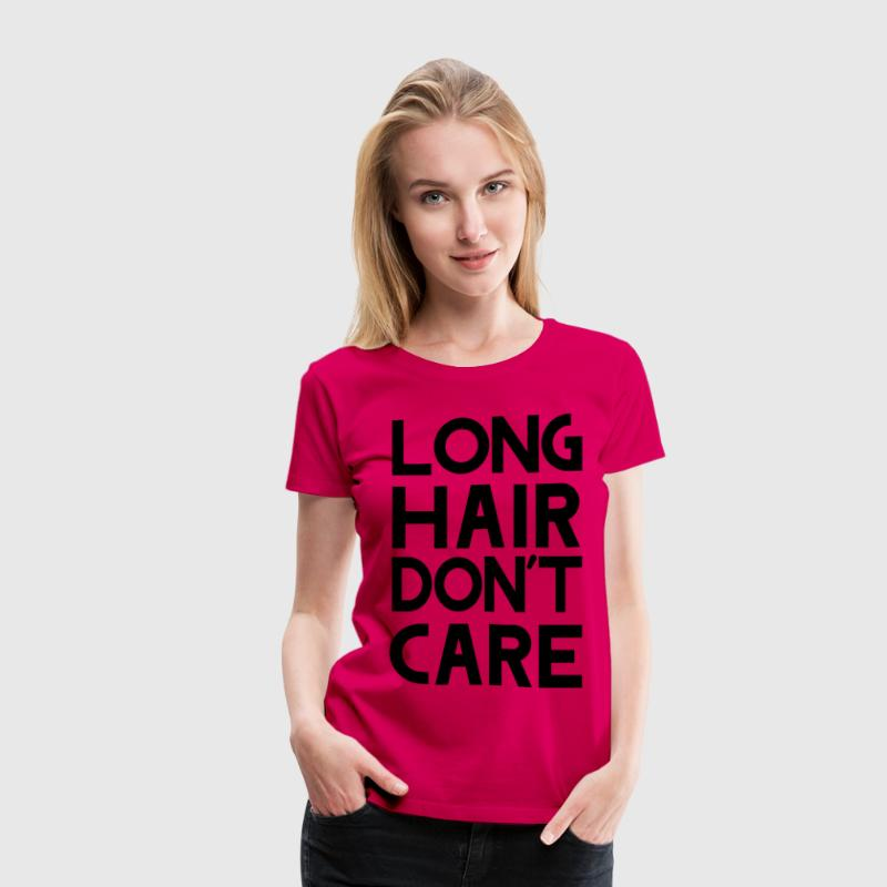 Long Hair Don't Care T-Shirts - Women's Premium T-Shirt