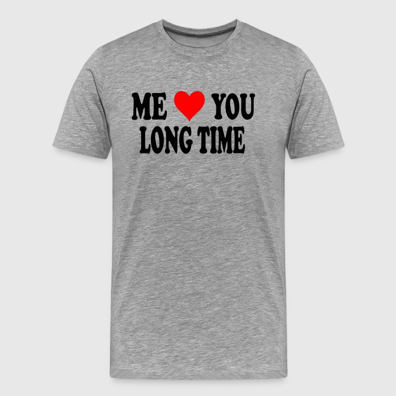 Full Metal Jacket Quote - Me Love You Long Time T-Shirts - Men's Premium T-Shirt