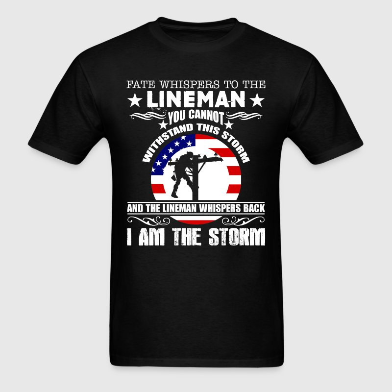 Lineman - I Am The Storm Shirt - Men's T-Shirt