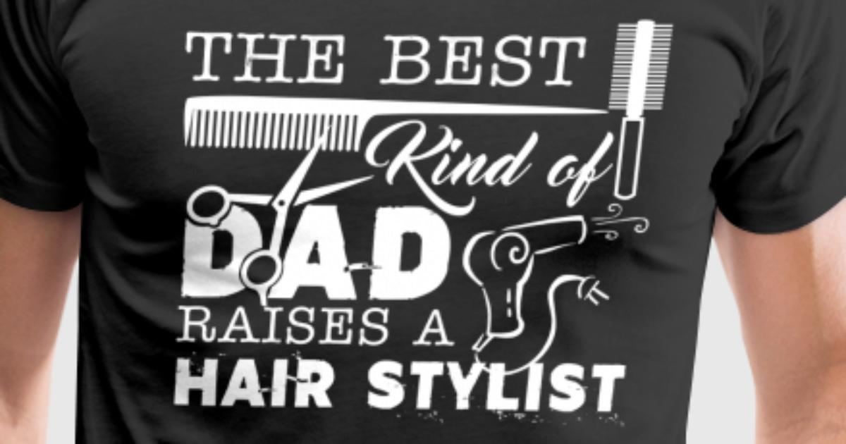 Hair stylist dad shirts t shirt spreadshirt for Hair salon t shirt designs