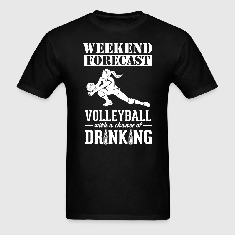 Volleyball Weekend Forecast & Drinking T-Shirt T-Shirts - Men's T-Shirt