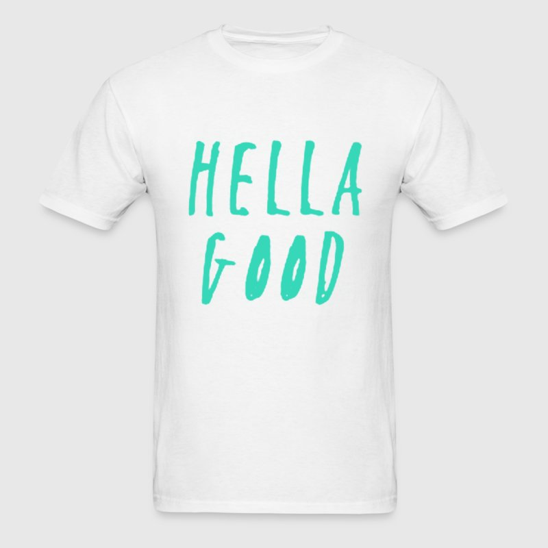Hella Good T-Shirts - Men's T-Shirt