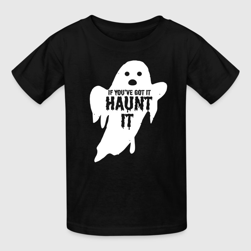 If you Got It Haunt IT Halloween Ghost Kids T-Shir Kids' Shirts - Kids' T-Shirt