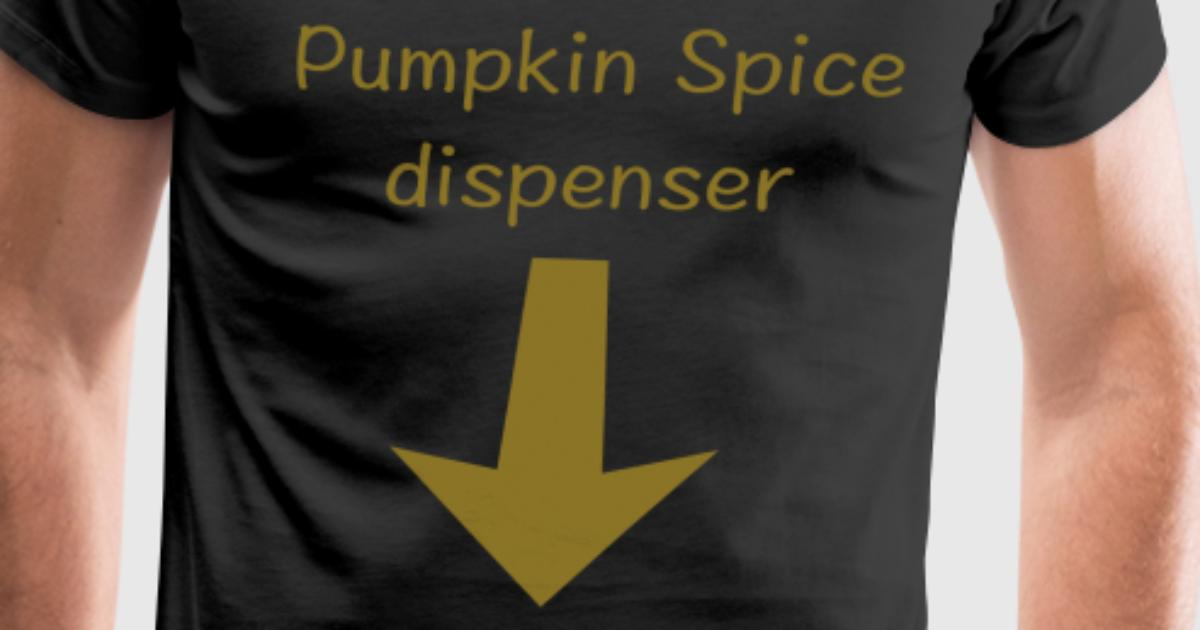 Pumpkin spice t shirt spreadshirt for One color t shirt design inspiration