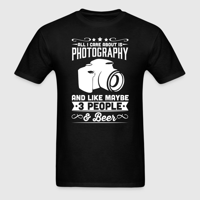 All I Care About is Photographer DSLR T-Shirt - Men's T-Shirt