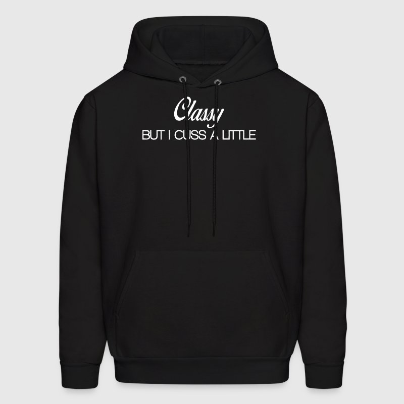Classy But I Cuss A Little - Men's Hoodie