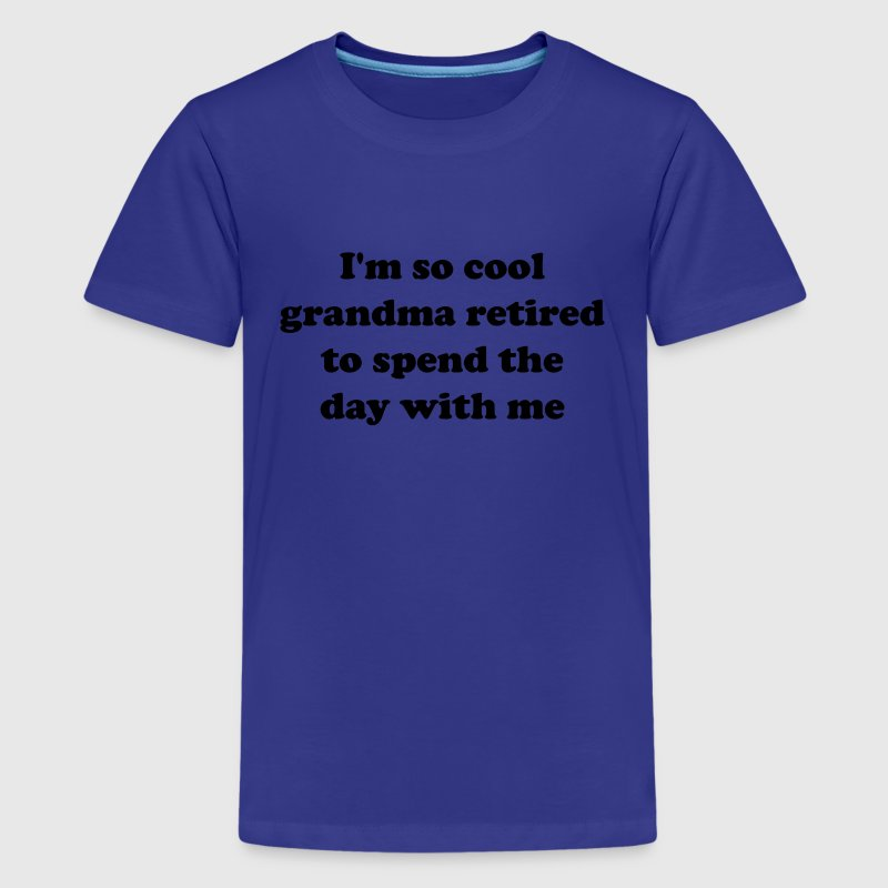 I'm so cool grandma retired to spend day w/me Kids' Shirts - Kids' Premium T-Shirt