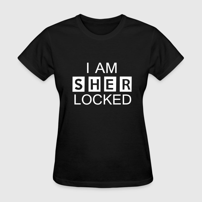I AM SHER LOCKED - Women's T-Shirt