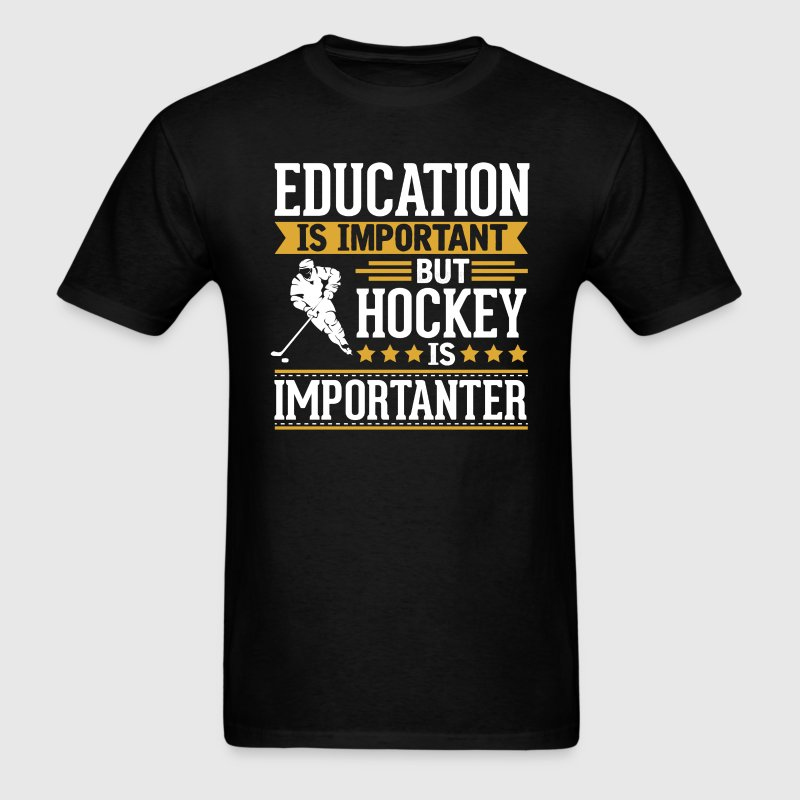 Hockey Is Importanter Funny T-Shirt T-Shirts - Men's T-Shirt