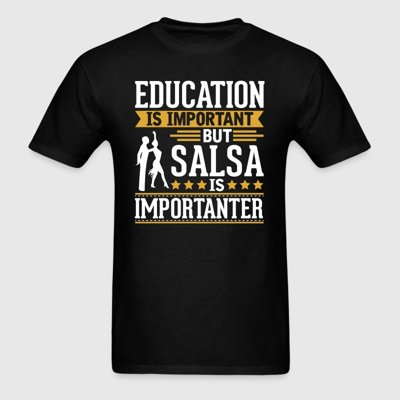 Salsa Is Importanter Funny T-Shirt T-Shirts - Men's T-Shirt