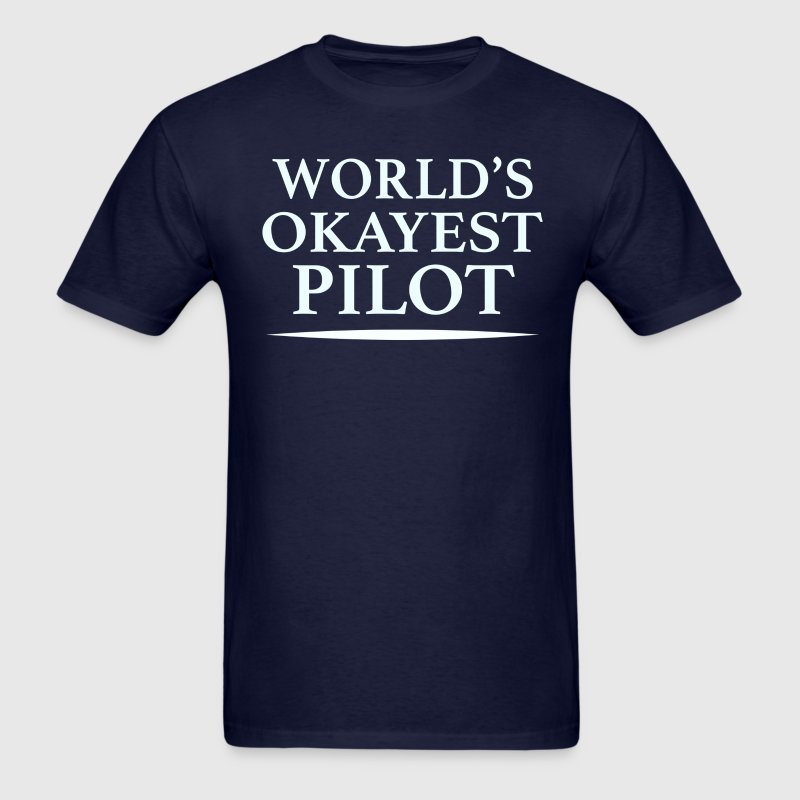World's Okayest Pilot - Men's T-Shirt