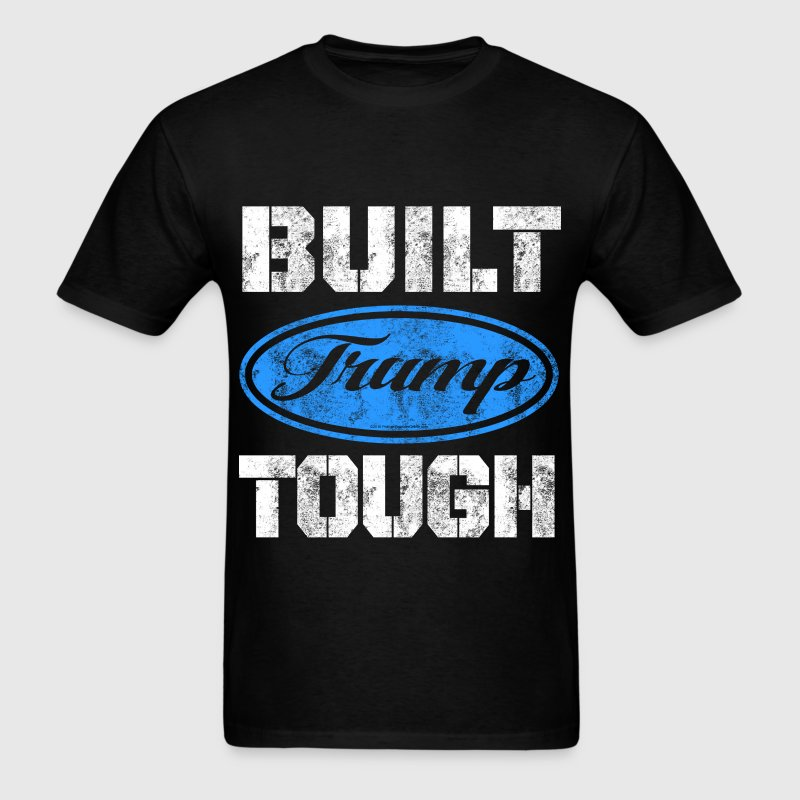 Built Trump Tough T-Shirts - Men's T-Shirt