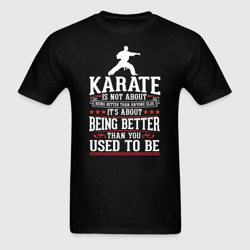 Karate The Best of You T-Shirt T-Shirts - Men's T-Shirt