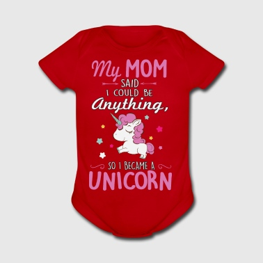 My mom said I could be a unicorn Kids' Shirts - Short Sleeve Baby Bodysuit