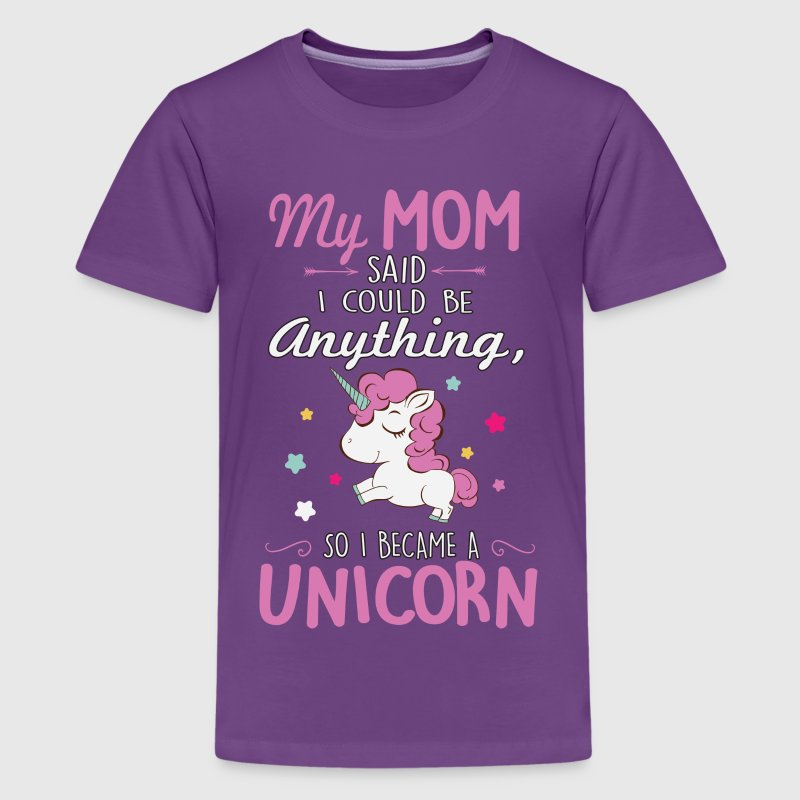 My mom said I could be a unicorn Kids' Shirts - Kids' Premium T-Shirt