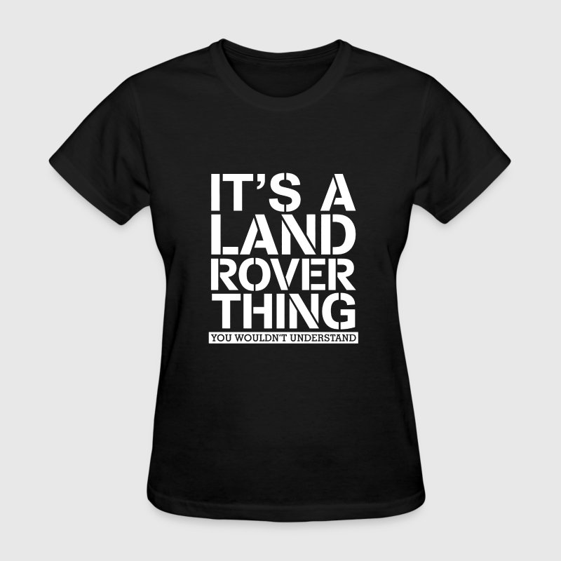 It's A Land Rover Thing - Women's T-Shirt