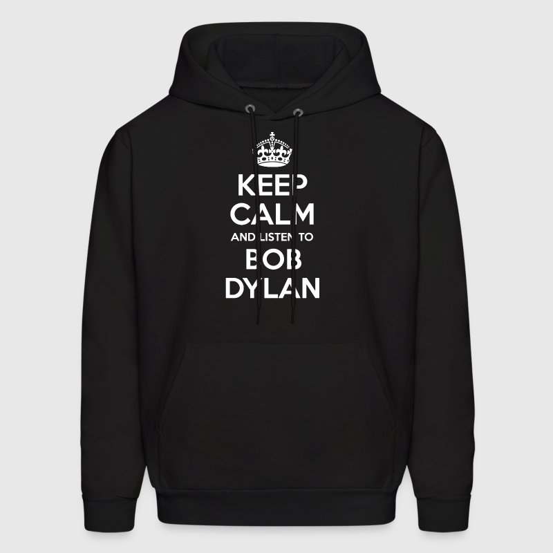 Keep Calm and Listen to Bob Dylan - Men's Hoodie