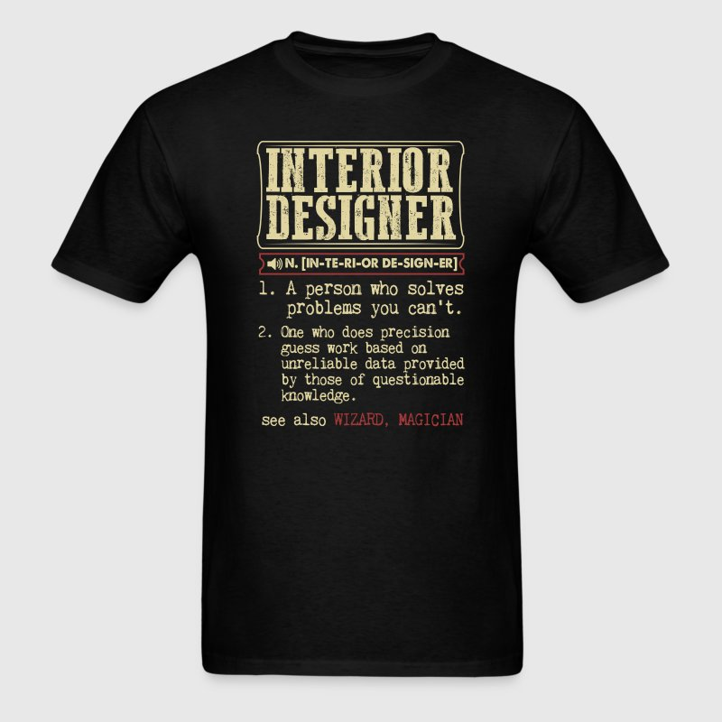 Interior Designer Badass Dictionary Term T-Shirt T-Shirts - Men's T-Shirt