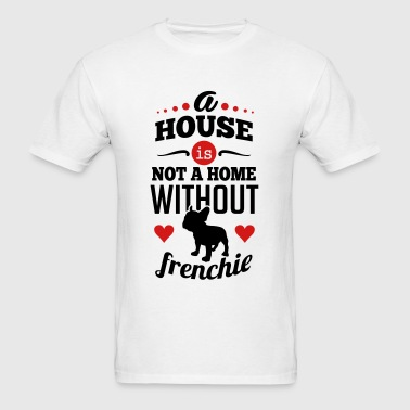A house is not a home without frenchie Sportswear - Men's T-Shirt