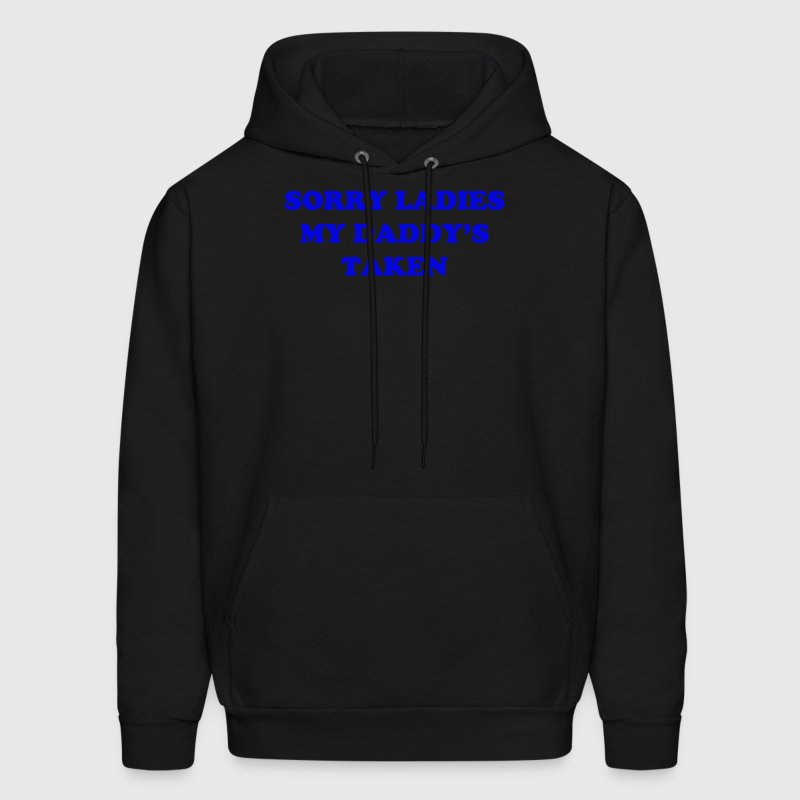 SORRY LADIES MY DADDY'S TAKEN - Men's Hoodie