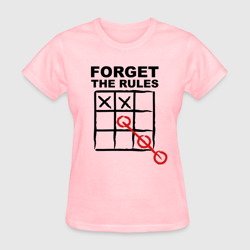 forget the rules - Women's T-Shirt