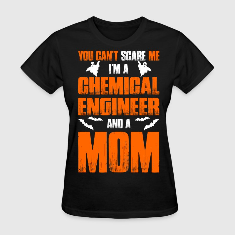 Cant Scare Chemical Engineer And A Mom T-shirt T-Shirts - Women's T-Shirt